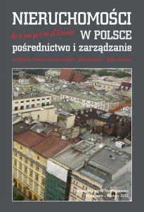 """""""NIERUCHOMOŚCI W POLSCE, Pośrednictwo i zarządzanie"""" Kompendium, wydanie III uzupełnione, poszerzone i poprawione już jest na rynku!"""